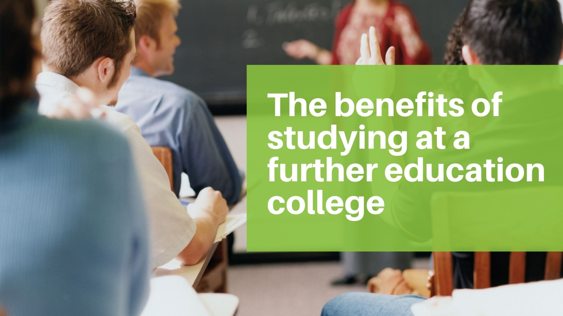 The Benefits of Studying at a Further Education College